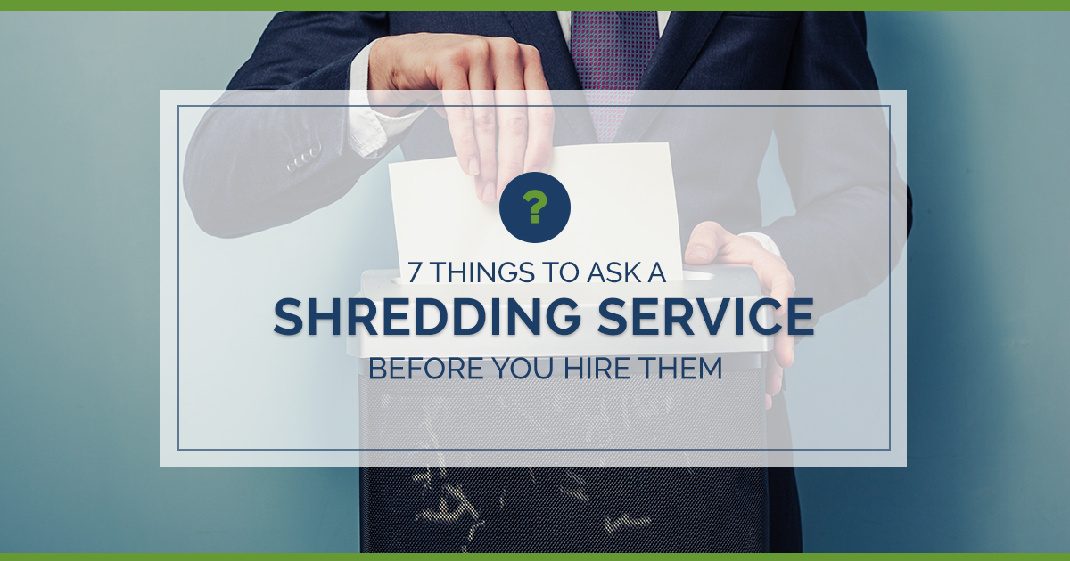 7 Things to Ask a Shredding Service Before You Hire Them