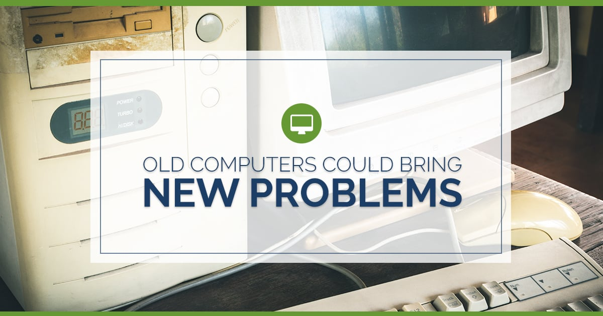 Old Computers Could Bring New Problems