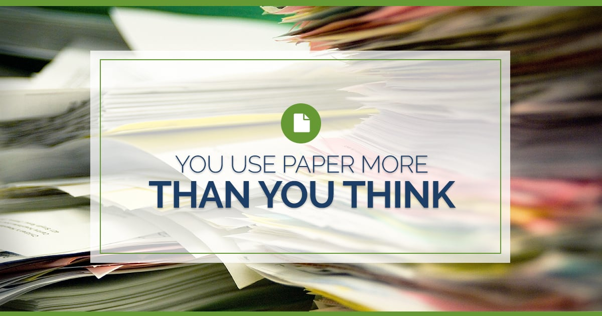 You Use Paper More Than You Think!