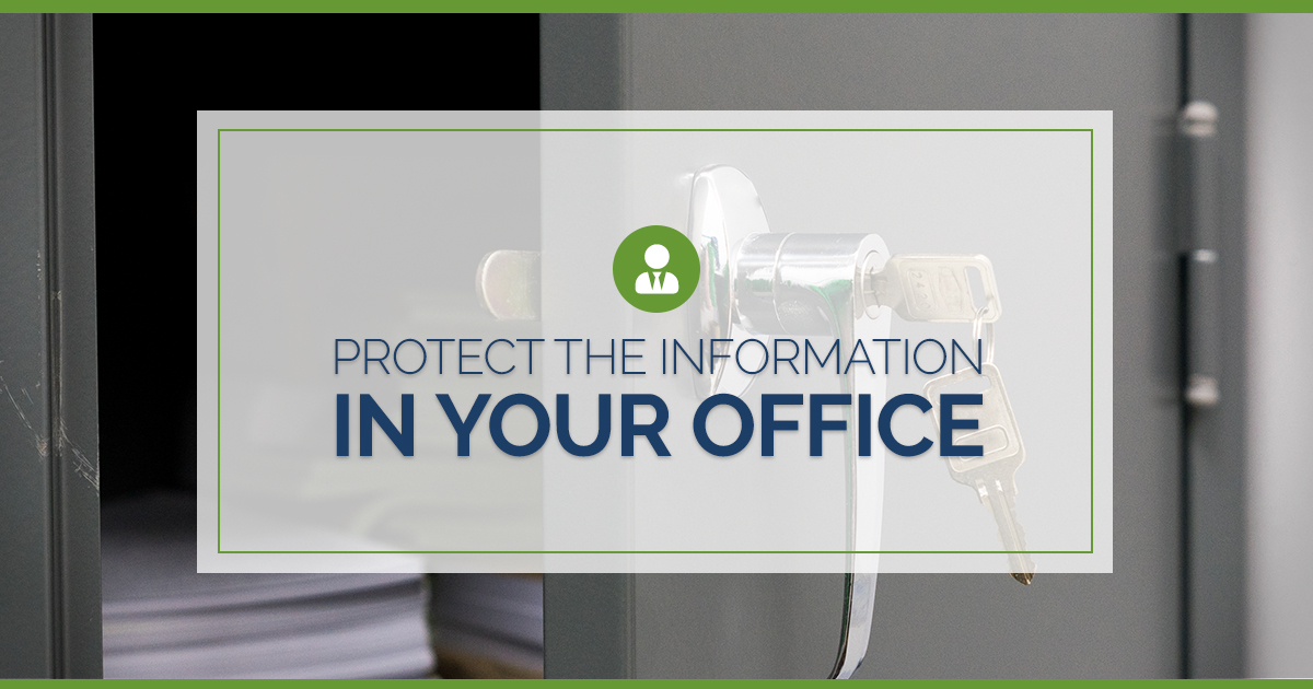 Protect The Information in Your Office!
