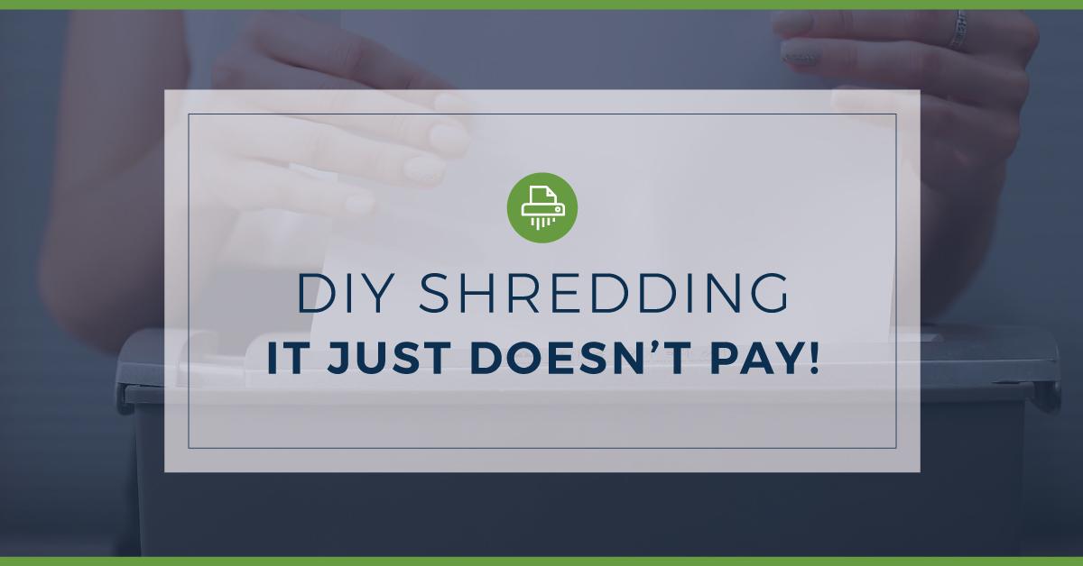 avoid DIY shredding