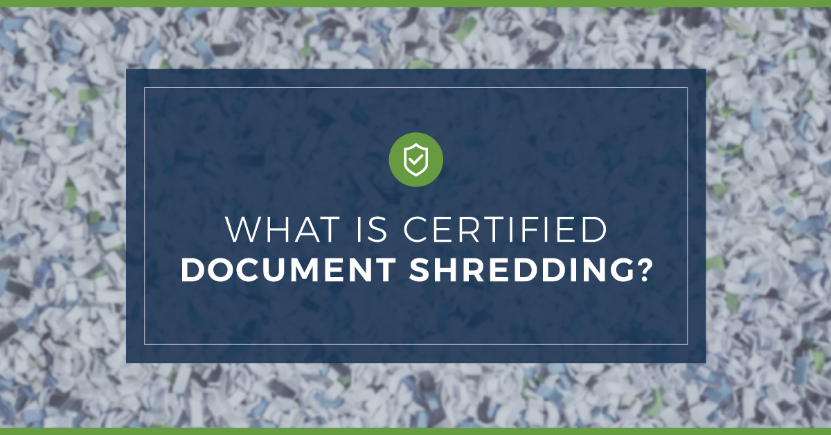 what is certified document shredding?