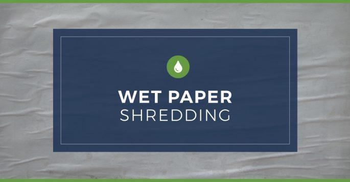 Wet Paper Shredding