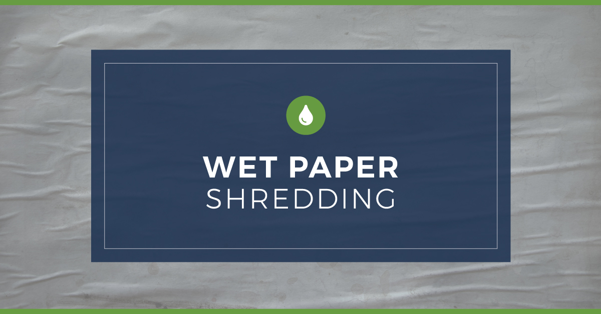 Wet Paper Shredding